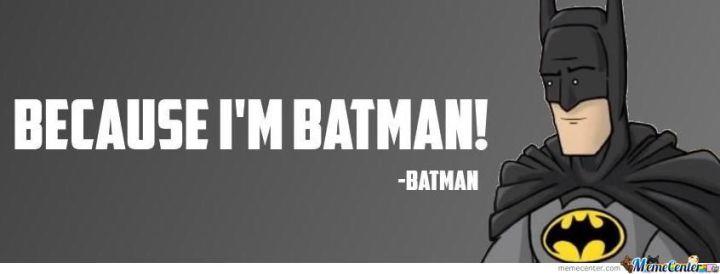 4805850-because-im-batman_o_698729
